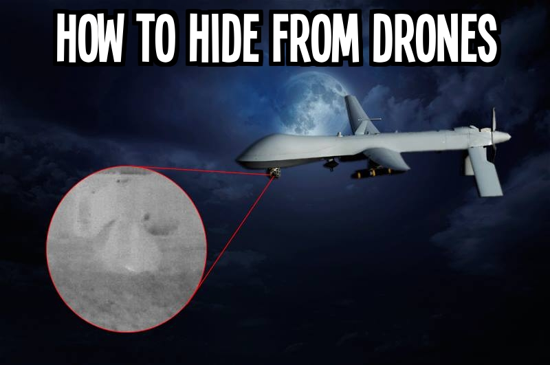 db8295e24edca How to Hide from Drones/Thermal Imaging » TinHatRanch