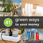 41 Eco-Friendly Ways to Save Some Cash540