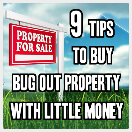 9 tips to buy bug out property with little money tinhatranch for How to get money to buy land