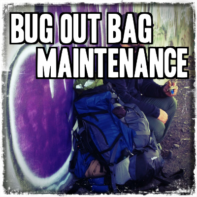 Bug Out Bag Maintenance