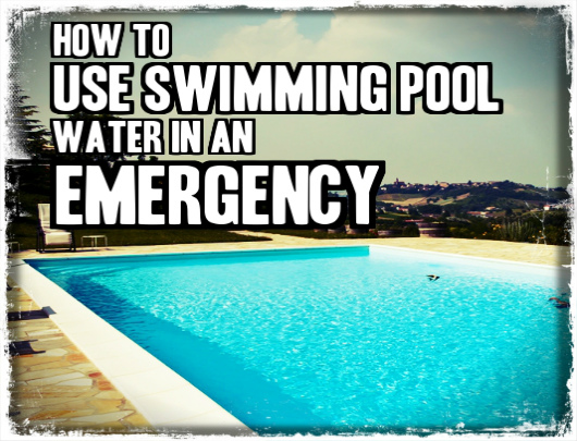 how to use swimming pool water in an emergency tinhatranch