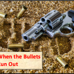 When the Bullets Run Out